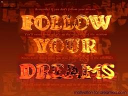motivation posters - follow your dreams