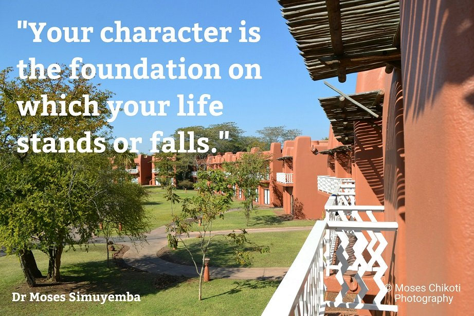 character quotes, quotes on character, dr moses simuyemba, motivation for dreamers