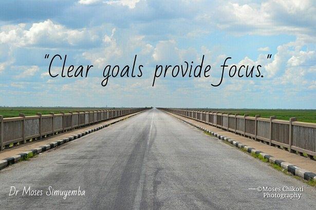 Inspirational quotes - clear goals. Tuta Bridge on way to Mansa, Zambia. Dr Moses Simuyemba.