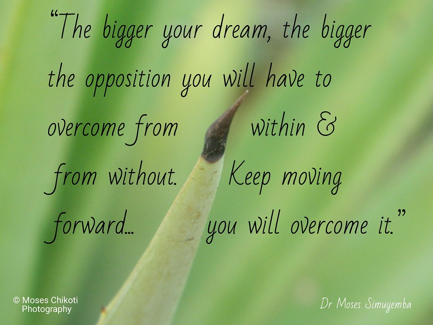quotes on dreams, dream quotes, dr moses simuyemba, motivation for dreamers
