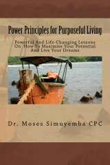 Power Principles For Purposeful Living_Dr Moses Simuyemba