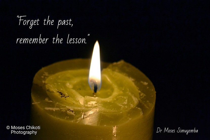 inspiration quotes - remember the lesson. Dr Moses Simuyemba