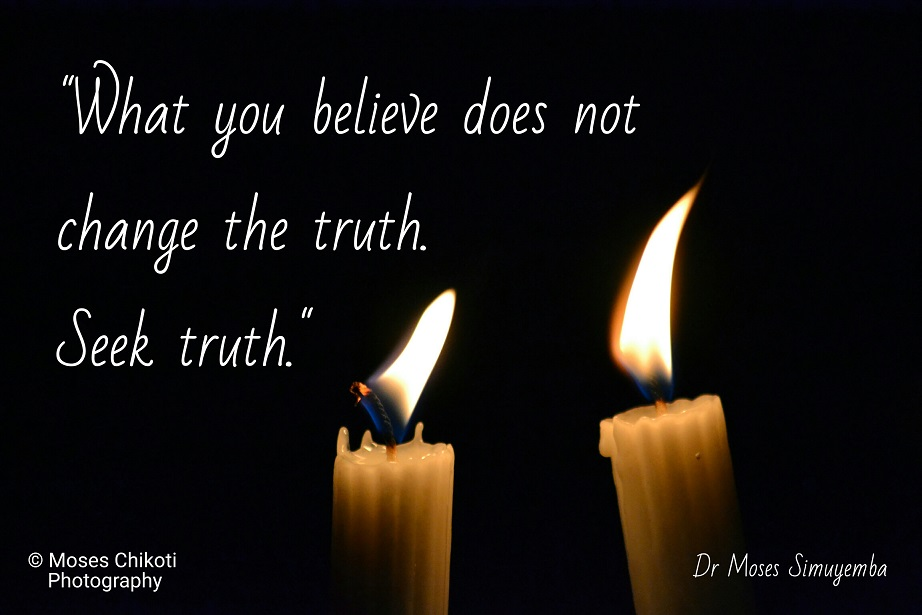 inspiration and motivation quote. Dr Moses Simuyemba. Seek truth.