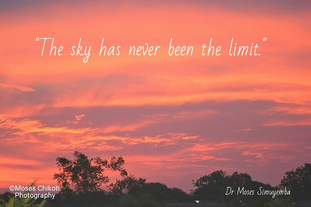 inspirational quotations - the sky has never been the limit Dr Moses Simuyemba
